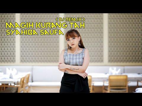 Смотреть клип Syahiba Saufa - Magih Kurang Tah | Dj Remix
