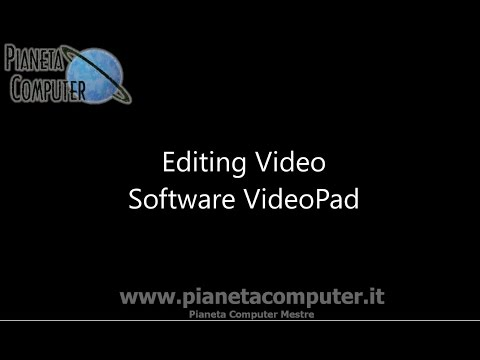 Editing video VIDEOPAD tutorial italiano - Pianeta Computer Mestre
