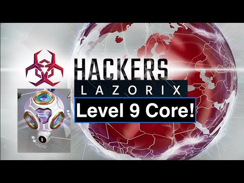 Level 9 Core Upgrade Finished!! Hackers - join the cyberwar! Episode 68