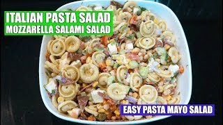 Easy Pasta Salad - Pasta Salad Salami Mozzarella - Italian Pasta Salad - Pepperoni Pasta Salad