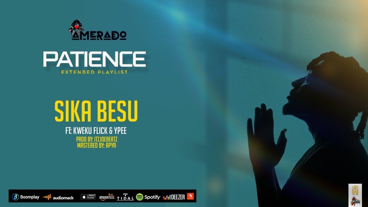 Amerado - Sika Besu feat. Kweku Flick & YPee (Audio Slide)