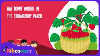 the strawberry patch song for kids fruit songs for children food songs the kiboomers