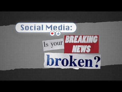 Social Media: Is Your Breaking News Broken?