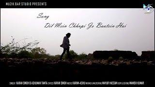 Dil Mein Chhupi Jo Baatein Hai || Love song 2018 || Karan Singh & Ashuman Tamta || M B Studio