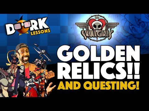 Skullgirls: Opening my Golden Relic AND More Questing!
