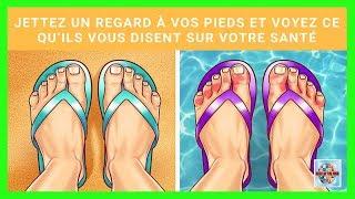 Jettez un regard à vos pieds et voyez ce qu'ils vous disent sur votre santé