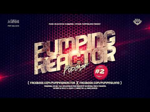Pumping Reactor Podcast #002 [ Mixed by clubbasse ]