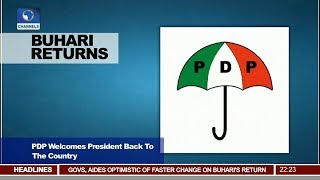 PDP Welcomes Buhari Back To The Country 19/08/17 Pt.2 | News@10 |