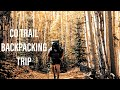 Backpacking Section 4 CO Trail -- Zpacks Arc Blast