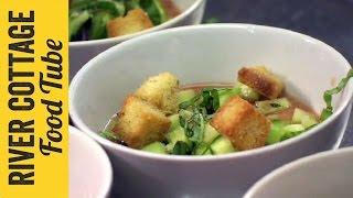 Gazpacho Soup | Hugh Fearnley-Whittingstall