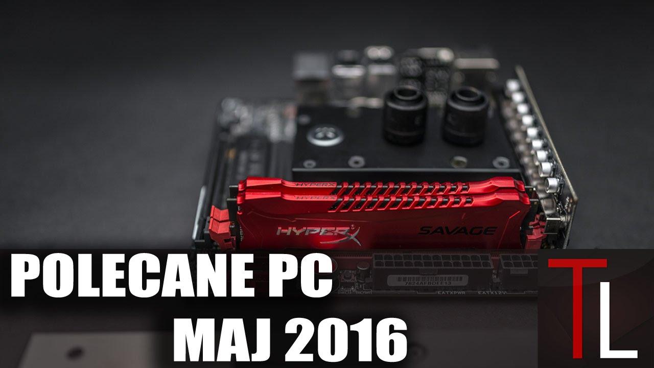 Polecane zestawy komputerowe - maj 2016