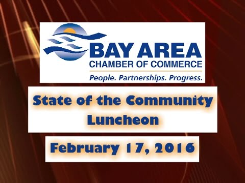 Bay Area Chamber of Commerce - State of the Community Luncheon - Feb. 17, 2016