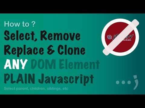 Select, Remove, Replace And Clone DOM Elements With Plain Javascript