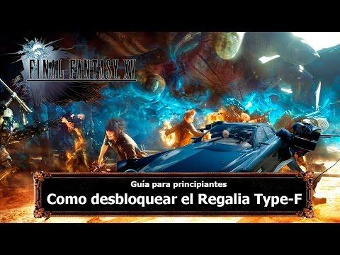 Final Fantasy XV | Tips y Trucos | Como desbloquear el Regalia Type-F