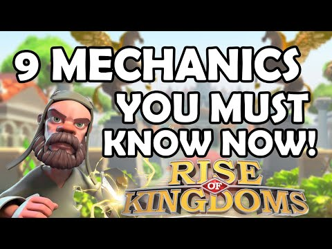 9 Game Changing Mechanics You Must Know NOW!! | Rise of Kingdoms