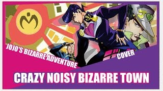 『Crazy Noisy Bizarre Town』Jojo Part 4 Opening Cover