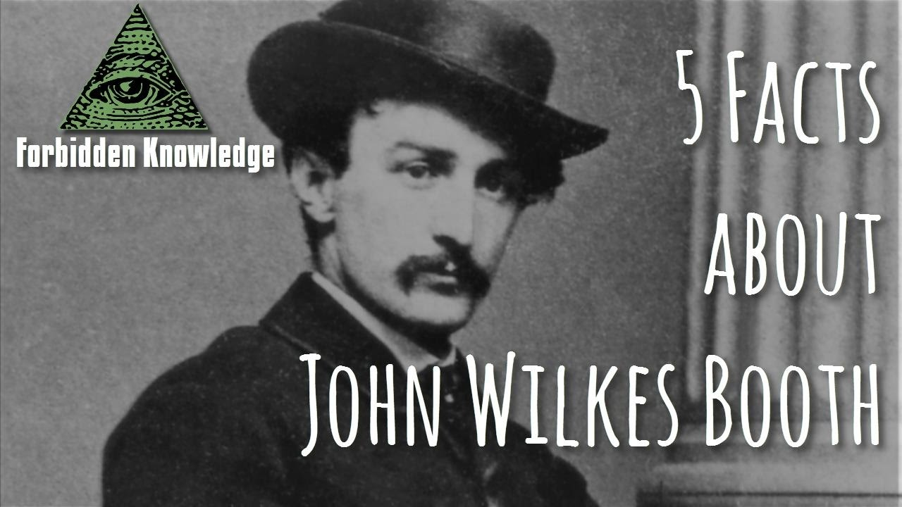 5 Facts about John Wilkes Booth - Forbidden Knowledge - YouTube
