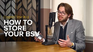 How to Store Your BSV Holdings - CryptoTime Ep 12 - Bitstocks Crypto News