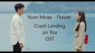 Download Lagu Yoon Mirae - Flower (Crash Landing on You OST) (Easy Lyric - FancyU 77) mp3