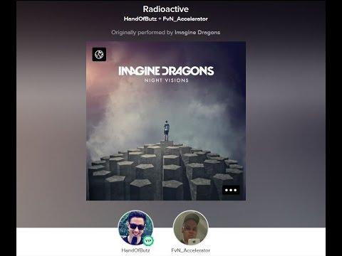 HandOfBlood ft. FvN Accelerator - Radioactive  Smule Cover ( Imagine Dragons)