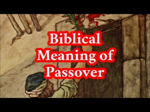 The Greater Biblical Meaning of the Passover