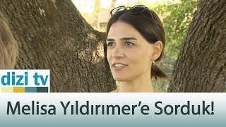 Melisa Yıldırımer'e sorduk! - Dizi Tv 594. Bölüm