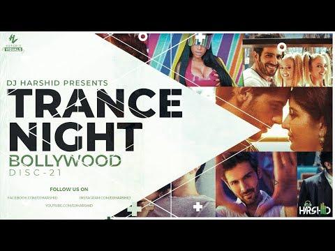 Trance Night Bollywood 2018 Mashup Disc-21 || DJ Harshid