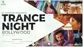 Trance Night Bollywood 2018 Mashup Disc-21 || DJ Harshid