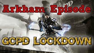 """Batman: Arkham Knight"" Walkthrough (Hard), GCPD Lockdown [Arkham Episode DLC]"