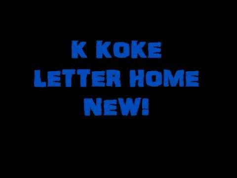 K KOKE LETTER HOME NEW SONG!