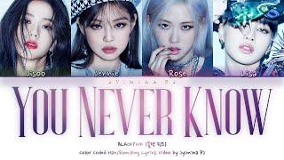 BLACKPINK (블랙 핑크) - 'You Never Know' Lyrics (Color Coded_Han_Rom_Eng)