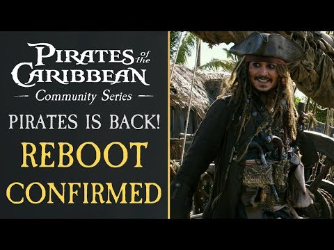 Pirates Of The Caribbean Is BACK AGAIN! - REBOOT CONFIRMED!