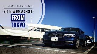 Sensasi Handling All New BMW Seri 5 dari Tokyo - Part 1