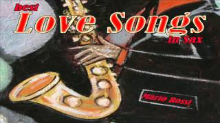 Best Love Songs in Sax – Soundtrack for a Romantic Moment : Libertango  La vie en rose ...