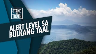 Stand for Truth: Alert Level 1 sa Bulkang Taal