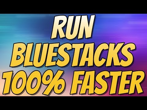 How To Improve The Performance Of BlueStacks 3 2018   Fix Lag and