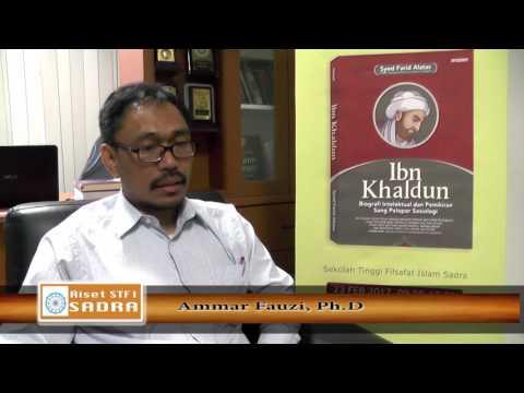 FAP: Wawancara Ammar Fauzi, Ph. D: Posisi Intelektual Ibn Khaldun