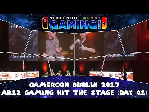 GamerCon Dublin 2017 - AR12 Gaming Hit The Stage (Day 01)