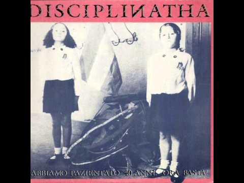 Disciplinatha - Abbiamo Pazientato 40 Anni. Ora Basta! (Full Album)
