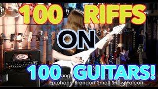 100 Riffs On 100 Guitars!!!