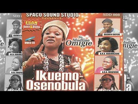 Ikuemo Osenobula by Sis Modline Omigie - Esan Christian Dance & Drama