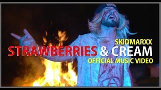 SkidmarXX - Strawberries and Cream (Official Music Video)
