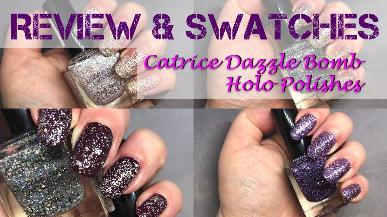 Catrice Dazzle Bomb Glitter Holo Polishes Swatches and Review - YouTube