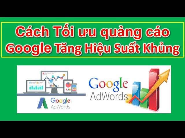 [Lê Văn Trường – MMO] Cách Tối Ưu Quảng Cáo Google Adwords  mạng tìm kiếm gia tăng hiệu suất khủng 2020