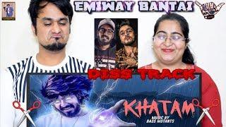 EMIWAY BANTAI DISS RAFTAAR || KHATAM || OFFICIAL MUSIC VIDEO || INDIAN REACTION