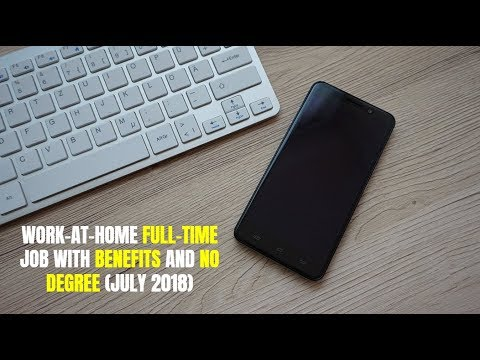 Work-At-Home Full-Time Job with Benefits and No Degree (July 2018)