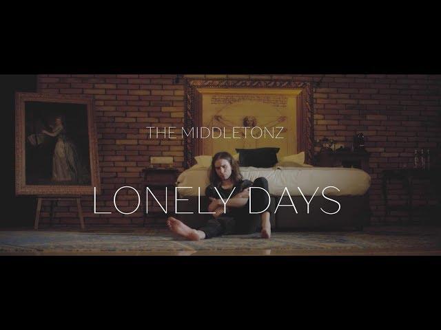 LONELY DAYS The Middletonz