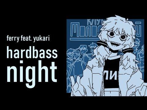【yukari】hardbass night【vocaloid original】