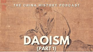 Daoism Part 1 - The China History Podcast, presented by Laszlo Montgomery