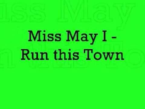 Miss May I - Run this town w/ lyrics